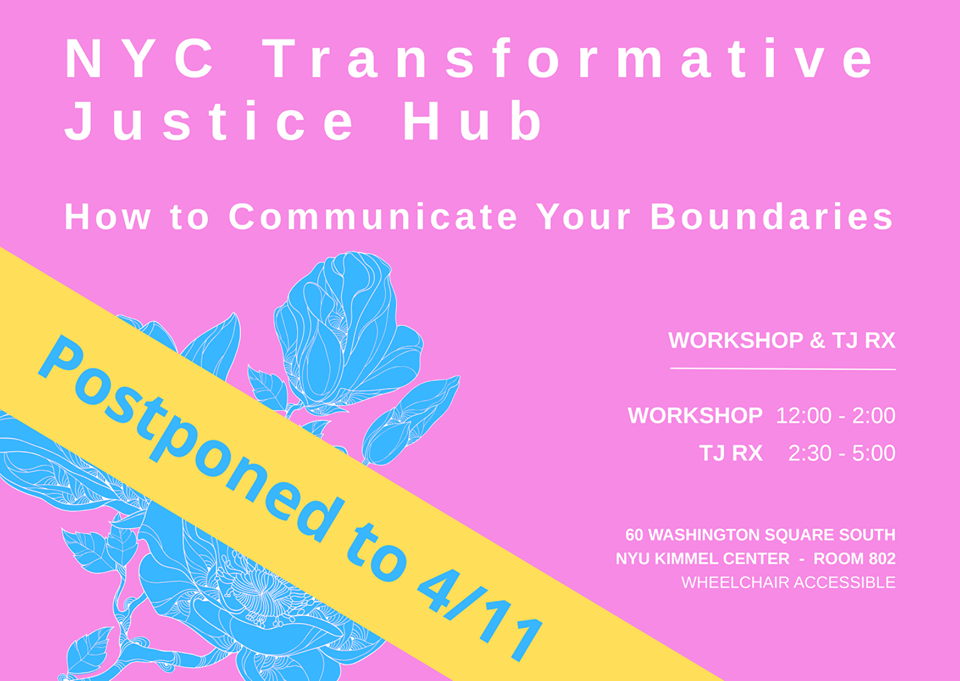 NYC Transformative Justice Hub How to Communicate Your Boundaries Postponed to 4/11