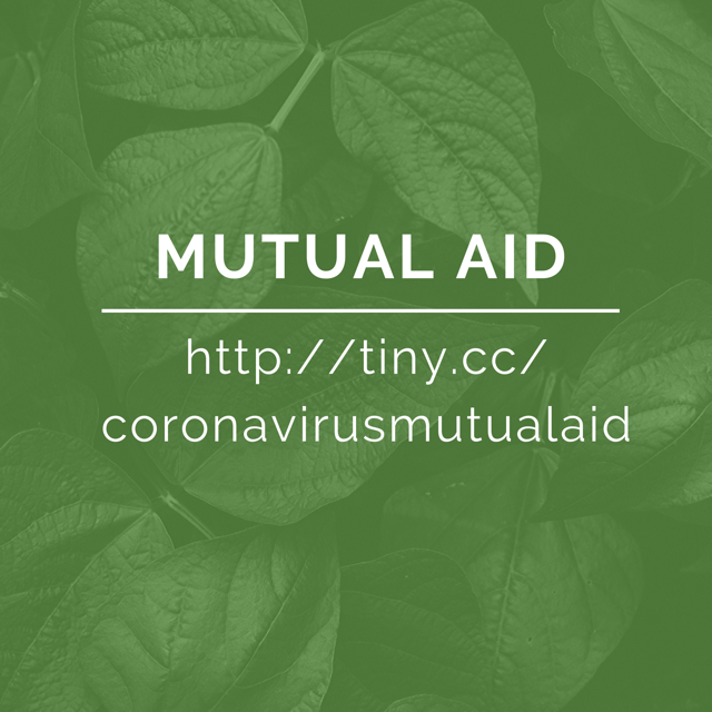 image description: green leaves text reads Mutual Aid links to http://tiny.cc/coronavirusmutualaid