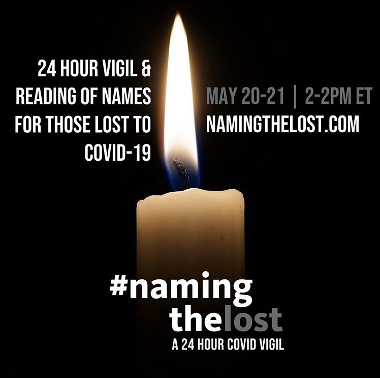 Image description: burning candle flame on black background. 24 hour vigil and reading of names for those lost to COVID-19. May 20-21 2-2pm EST #NamingTheLost A 24 Hour COVID Vigil